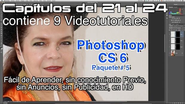 Photoshop CS 6 Capítulos 21 al 24 Paquete 5