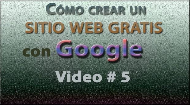 Tutorial: Sitio web GRATIS con Google (Español) No. 5