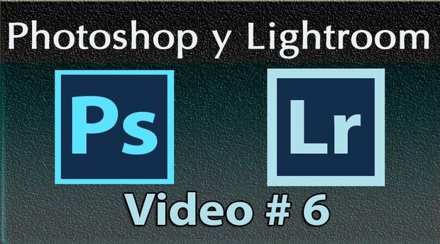 Photoshop y Lightroom Trabajando Juntos. No. 6