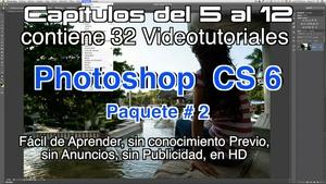 Photoshop CS 6 Capítulos 5 al 12 Paquete 2
