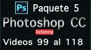 Phtoshop CC completo. Paquete No. 5. Videos del 99 al 118. Principiantes. liclonny