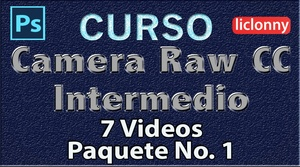 Camera Raw CC. Intermedio Capítulos del 1 al 2. Paquete 1