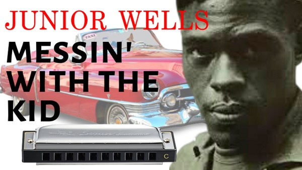 Messin' with the Kid (Junior Wells)
