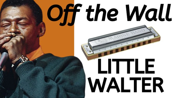 Off the Wall (Little Walter)