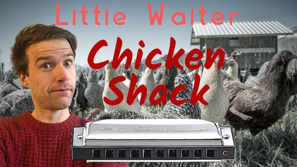 Chicken Shack (Little Walter)