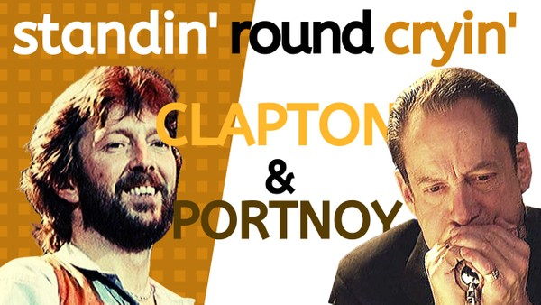 Standin' Round Crying (Eric Clapton / Jerry Portnoy)