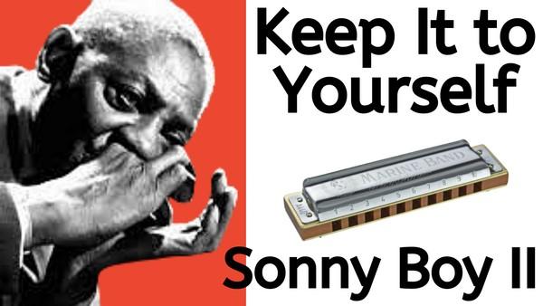 Keep It to Yourself (Sonny Boy Williamson II)