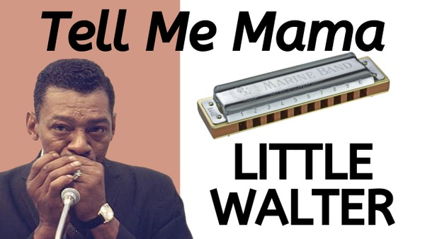Tell Me Mama (Little Walter)