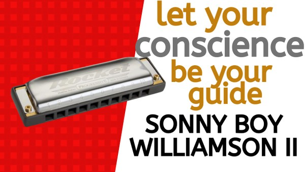 Let Your Conscience Be Your Guide (Sonny Boy Williamson II)