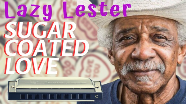Sugar Coated Love (Lazy Lester)