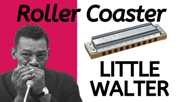 Roller Coaster (Little Walter)