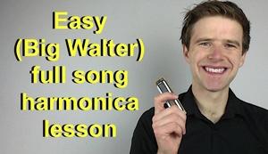 Easy (Big Walter Horton) full song - blues harmonica lesson