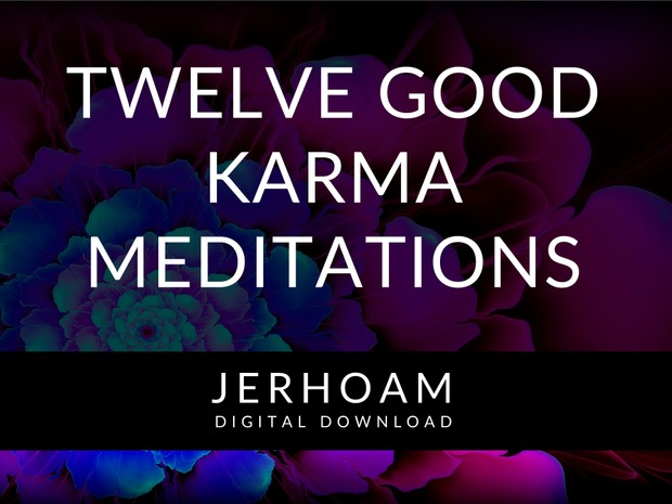 JERHOAM     Twelve Good Karma Meditations