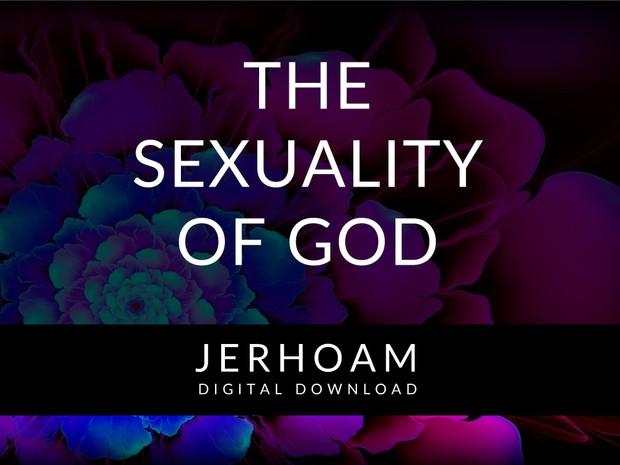 JERHOAM     The Sexuality of God