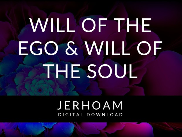 JERHOAM  |  Will of the Ego and Will of the Soul