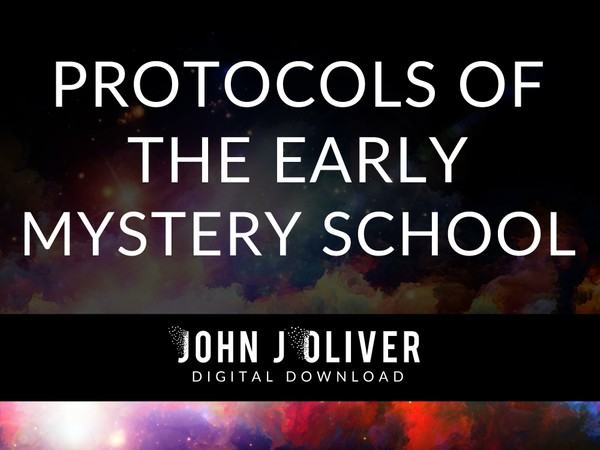 JOHN J OLIVER  |  Protocols of the Early Mystery School