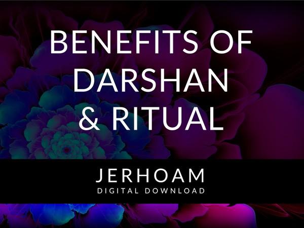 JERHOAM  |  Benefits of Darshan and Ritual