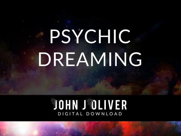 JOHN J OLIVER  |  Psychic Dreaming