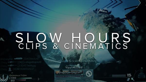 SLOW HOURS - Clips & Cinematics