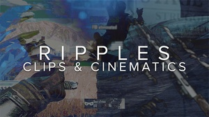 RIPPLES - Clips & Cinematics