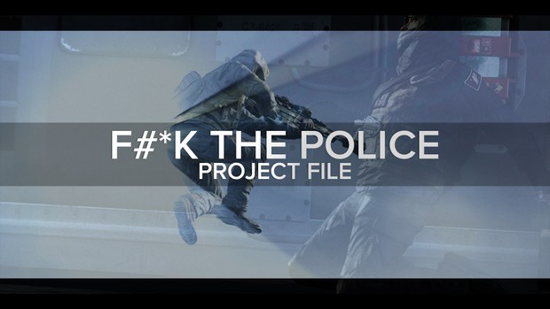 f#*k the police. - Project File, Clips & Cinematics.