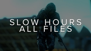 SLOW HOURS - All Files