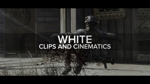 WHITE - CLIPS AND CINEMATICS.