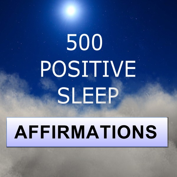 500 Positive sleep Affirmations