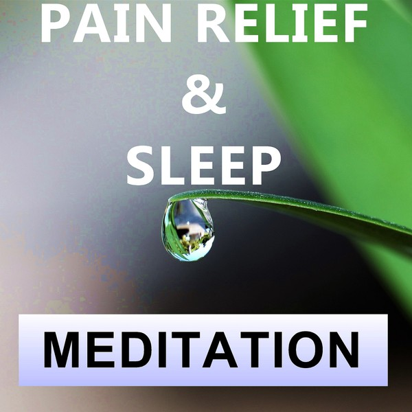 Pain relief and sleep meditation