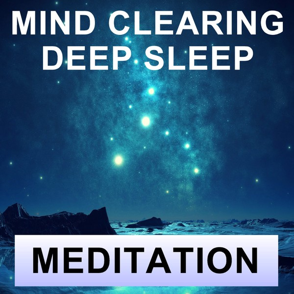 Mind clearing deep sleep meditation