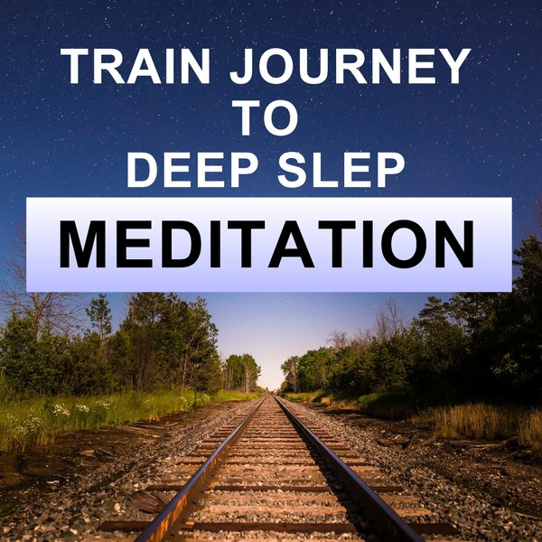 Train journey to deep sleep meditation