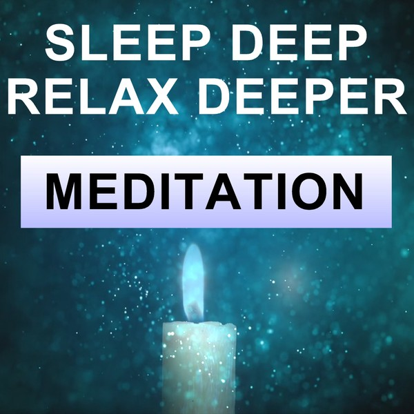 Sleep deep & relax deeper meditation