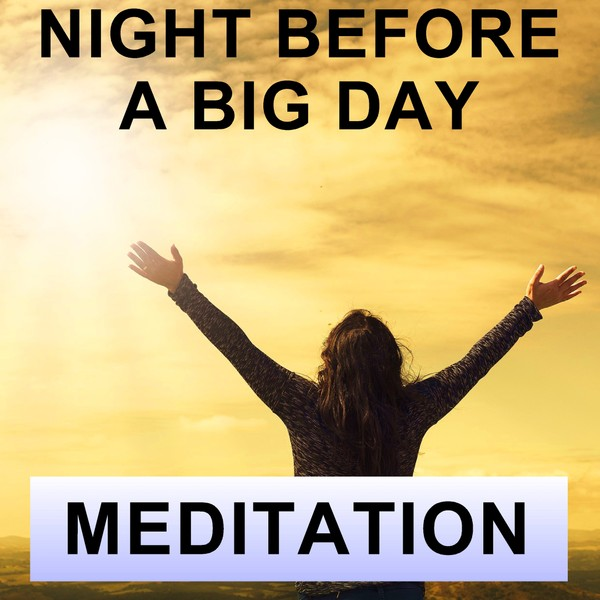 Night before a Big day meditation