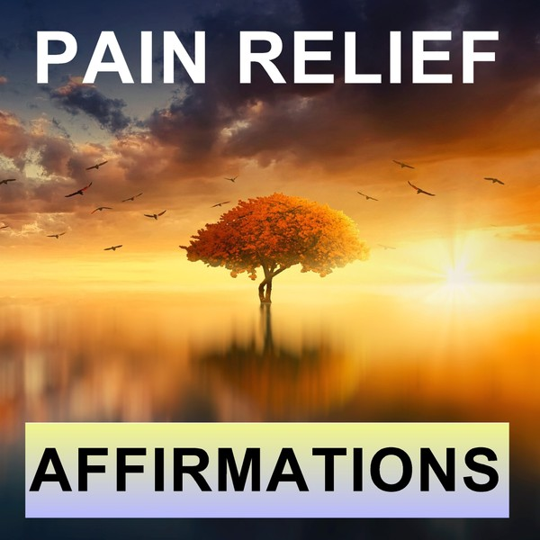 Pain relief Affirmations