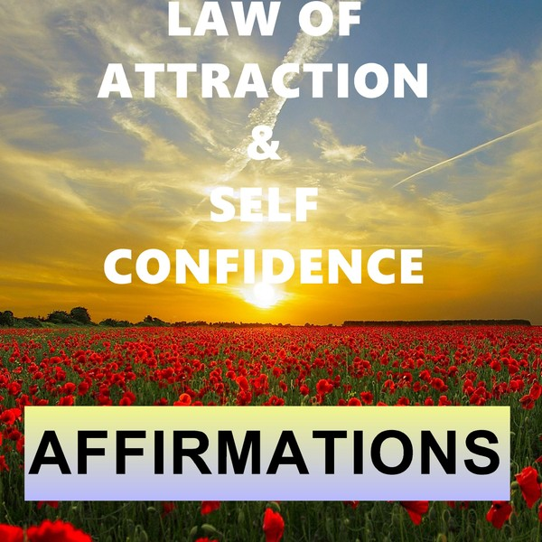 Law Of Attraction & Self Confidence Affirmations