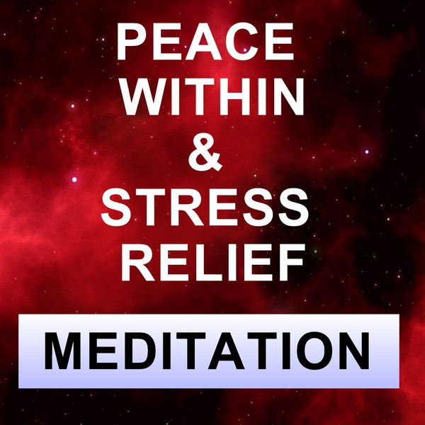 Peace within Guided meditation to relieve stress and worry