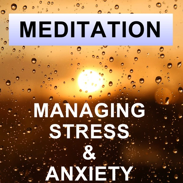 Managing your stress & anxiety meditation
