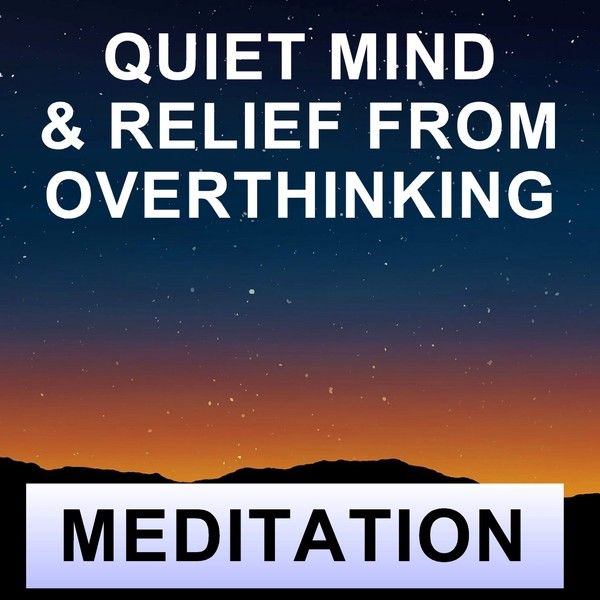 Quiet mind meditation for overthinking & negative thoughts