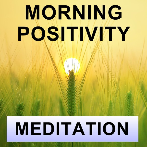 Morning Guided meditation for positivity