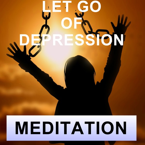 Let go of depression meditation