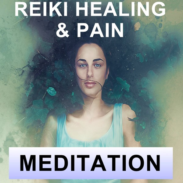 Reiki self healing & pain meditation