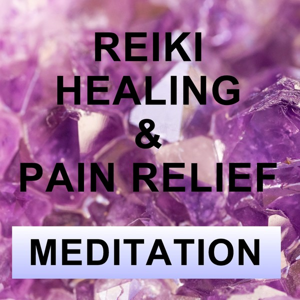 Guided meditation - Reiki self healing for pain and relaxation