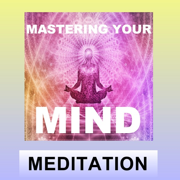 Mastering your mind Guided meditation