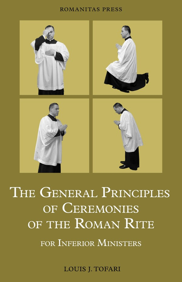 General Principles of Ceremonies of the Roman Rite, The (For Inferior Ministers) PDF BOOK