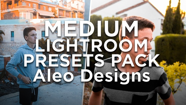 MEDIUM LIGHTROOM PRESETS PACK - Aleo.