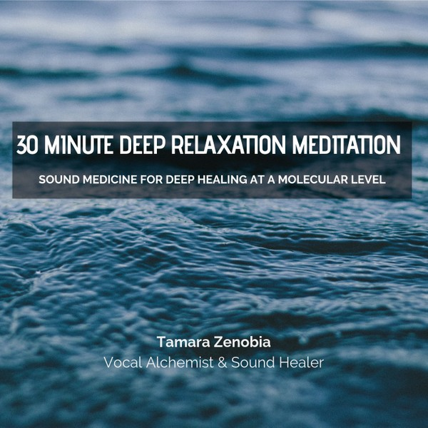 30 Minute Deep Relaxation Meditation