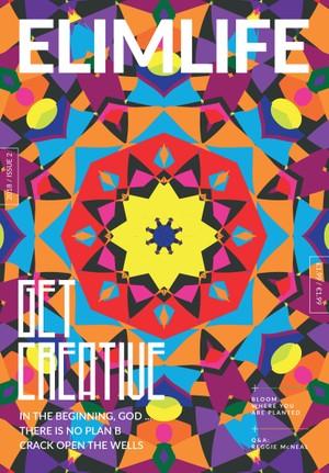 Elim Life Magazine   Issue Two 2018   Get Creative