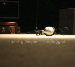 Mark Gillespie - Unplugged (2007) - Mp3 files 160kBit/s