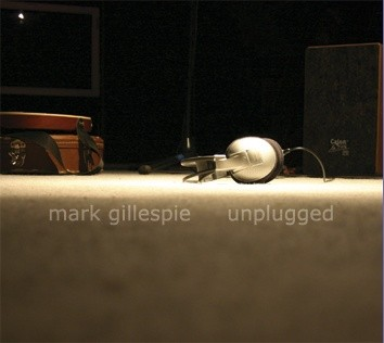 Mark Gillespie - Unplugged (2007) - Mp3 files 160kBit/s