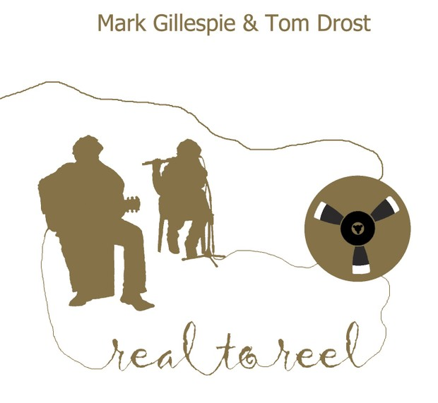 Mark Gillespie & Tom Drost - Real To Reel (2012) 320kBit/Mp3 files